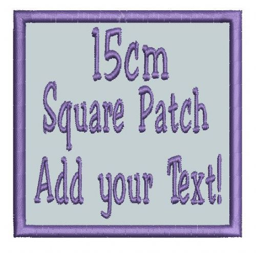 Square 15cm Patch - Add any text.